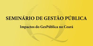 Governo promove Seminário de Gestão Pública
