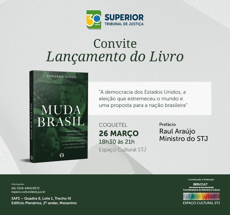 """""""MUDA BRASIL"""" no Superior Tribunal de Justiça (STJ), em Brasília, dia 26/março/2019 às 18:30h"""
